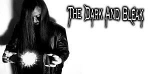 The Dark and Bleak